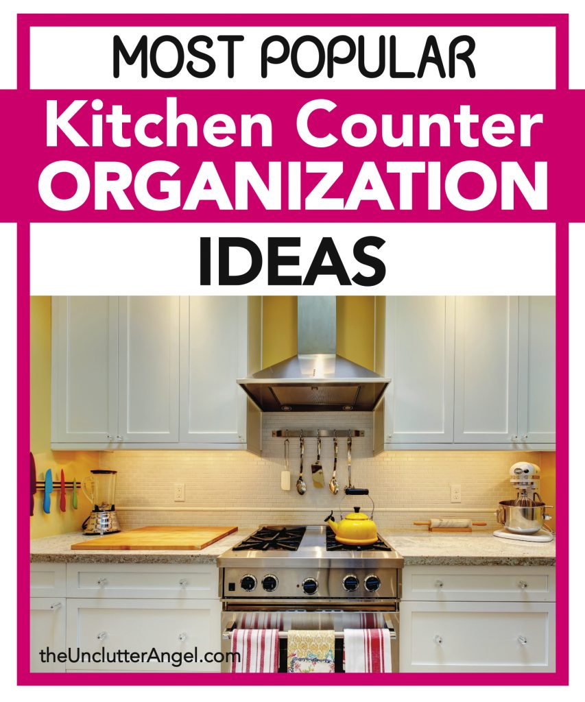 Kitchen Counter Organization Ideas most popular kitchen counter organization ideas - the unclutter angel