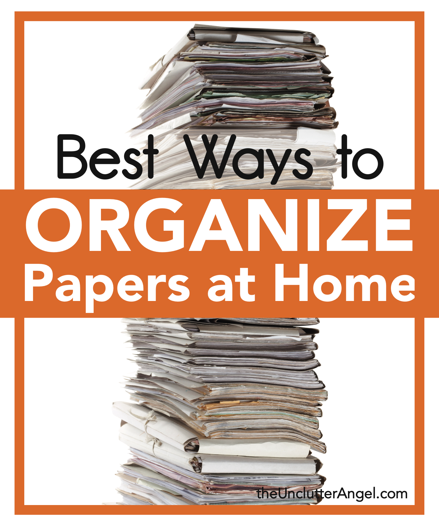 best ways to organize papers at home the unclutter angel