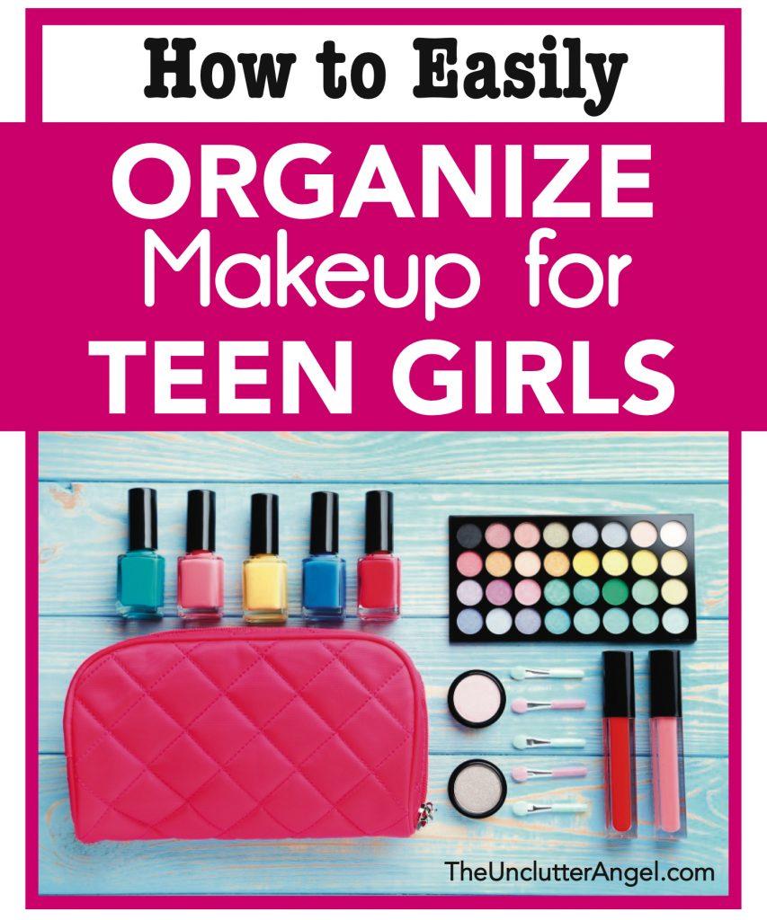 organize makeup for teen girls