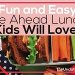 Fun and Easy Make Ahead Lunches Kids Will Love!